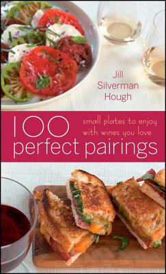 100 Perfect Pairings By Hough, Jill Silverman