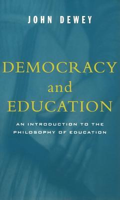 Democracy and Education By Dewey, John