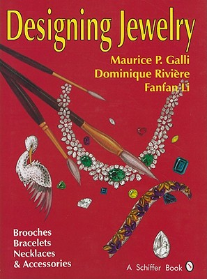 Designing Jewelry By Galli, Maurice P./ Riviere, Dominique/ Li, Fanfan